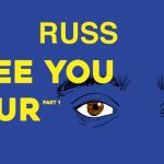Russ et sa tournée I See You - Part 1 à la Place Bell le 31 mai